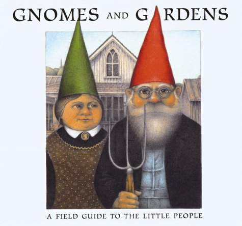 Gnomes And Gardens - Field Guide To: Suckling, Nigel; illustrated
