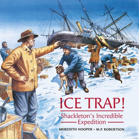 9781551923772: Ice trap!: Shackleton's incredible expedition