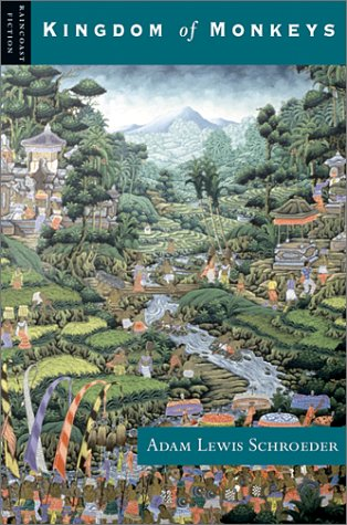Kingdom of Monkeys: Adam Lewis Schroeder