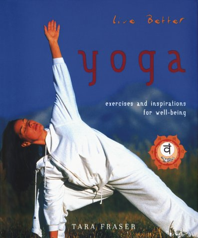 9781551924991: Live Better Yoga: Exercises And Inspiration For Well-Being.