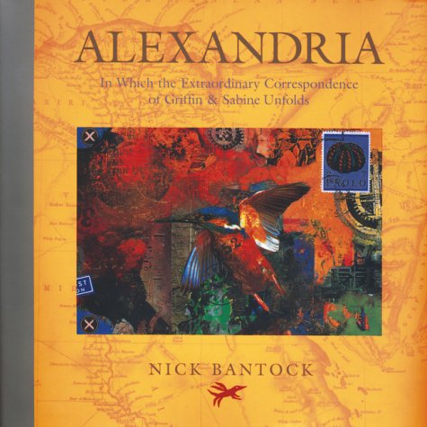 Alexandria : In Which the Extraordinary Correspondence of Griffin and Sabine Unf: Bantock Nick