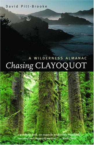 9781551925431: Chasing Clayoquot: A Wilderness Almanac