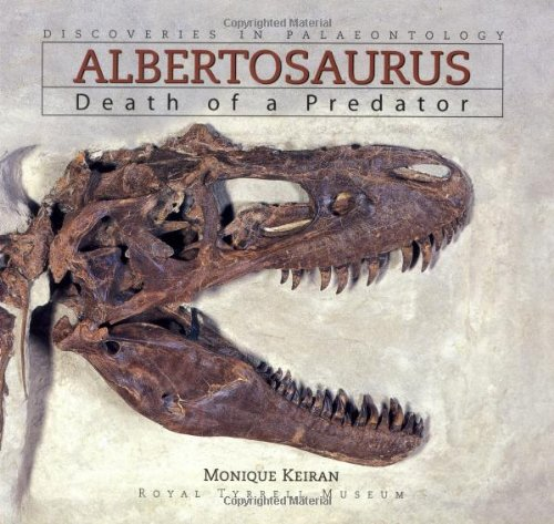 9781551925509: Albertosaurus: Death of a Predator (Discoveries in Paleontology)