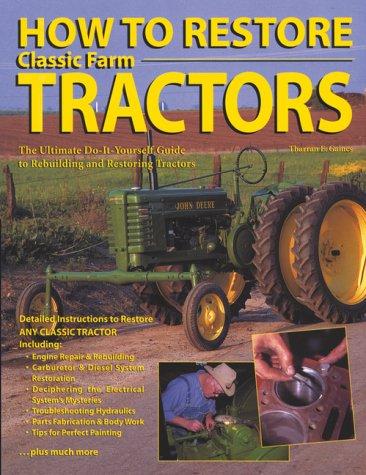 9781551925837: How to Restore Classic Farm Tractors