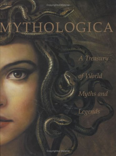 MYTHOLOGICA: A Treasury of World Myths and Legends: Parker, Janet and Stanton, Julie (Editors)