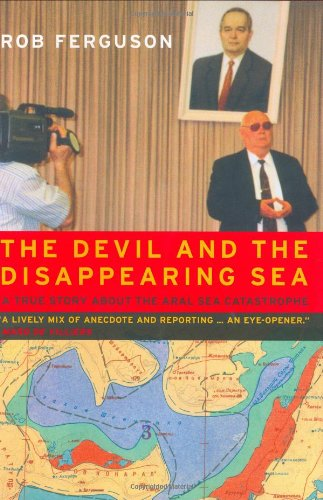 9781551925998: The Devil and the Disappearing Sea: A True Story About the Aral Sea Catastrophe