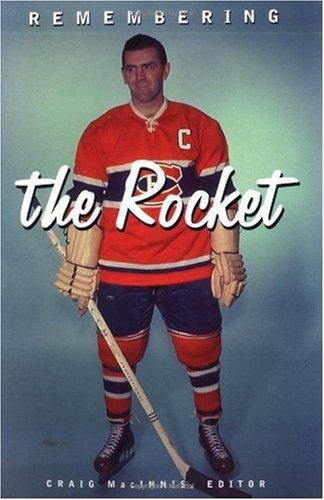 Remembering the Rocket (Peter Goddard Books): Craig MacInnis