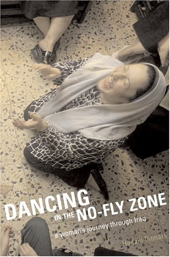 9781551927350: Dancing in the No-Fly Zone: A Woman's Journey Through Iraq