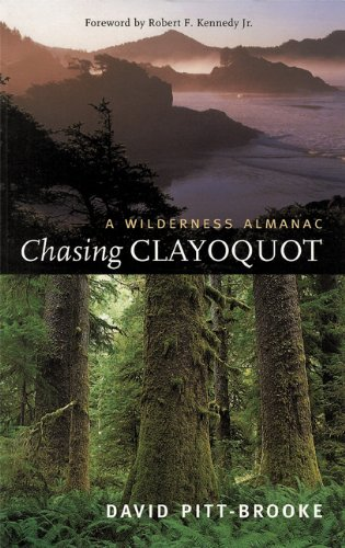 9781551927718: Chasing Clayoquot: A Wilderness Almanac