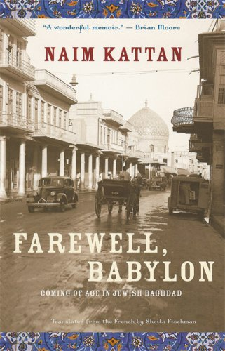 9781551927992: Farewell, Babylon: Coming of Age in Jewish Baghdad