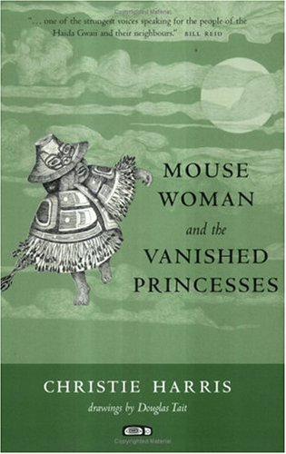 9781551928111: Mouse Woman and the Vanished Princesses