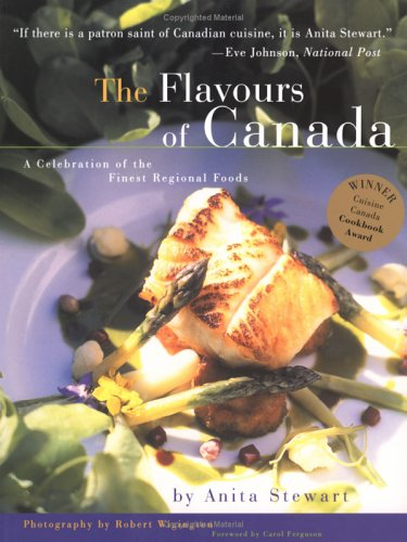 9781551928951: The Flavours of Canada: A Celebration of the Finest Regional Foods