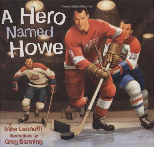 A Hero Named Howe (Hockey Heroes): Leonetti, Mike