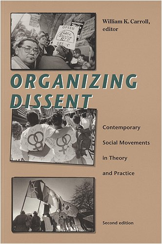 Organizing Dissent: Contemporary Social Movements in Theory and Practice, Second Edition