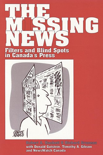 9781551930275: The Missing News: Filters and Blind Spots in Canada's Press