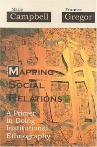 9781551930343: Mapping Social Relations: A Primer in Doing Institutional Ethnography