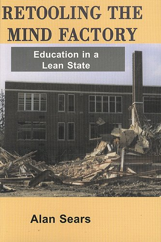 9781551930442: Retooling the Mind Factory: Education in a Lean State