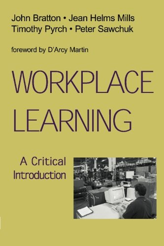 Workplace Learning: A Critical Introduction: John Bratton, Jean