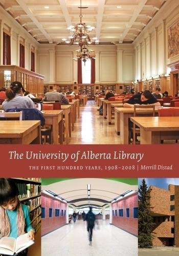 9781551952451: The University of Alberta Library: The First Hundred Years, 1908-2008
