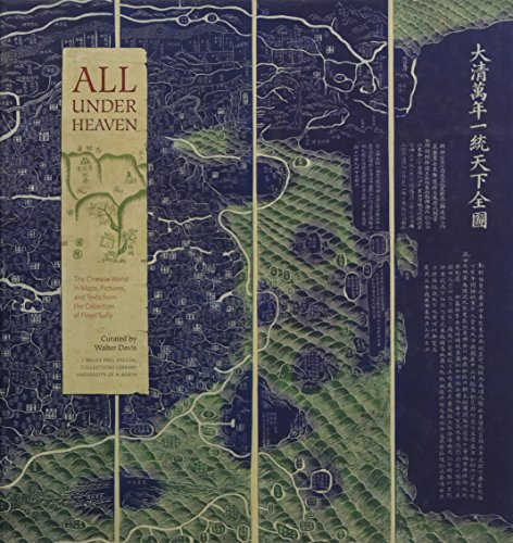 9781551953205: All under Heaven: The Chinese World in Maps, Pictures, and Texts from the Collection of Floyd Sully (Bruce Peel Special Collections)
