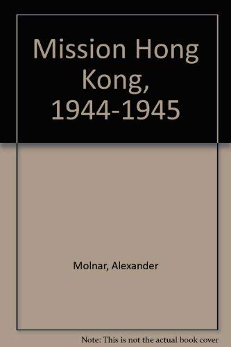 Mission Hong Kong: Molnar, Alexander, Jr.
