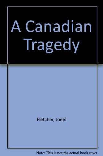 9781551970226: A Canadian Tragedy
