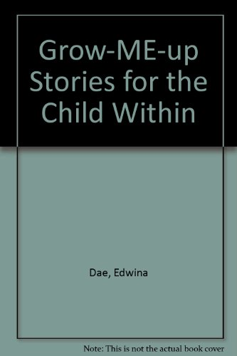9781551970714: Grow-Me-Up Stories for the Child Within