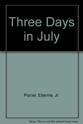 9781551972718: Three Days in July