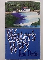 9781551975009: Water's Way by Drain Ron D.