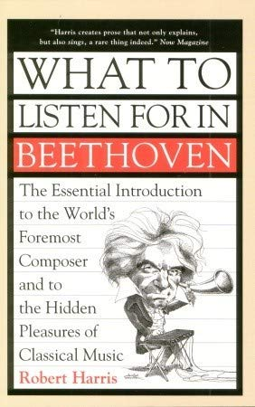 9781551990019: What to Listen for in Beethoven