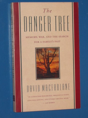 9781551990125: The Danger Tree : Memory, War and the Search for a Family's Past [Taschenbuch...