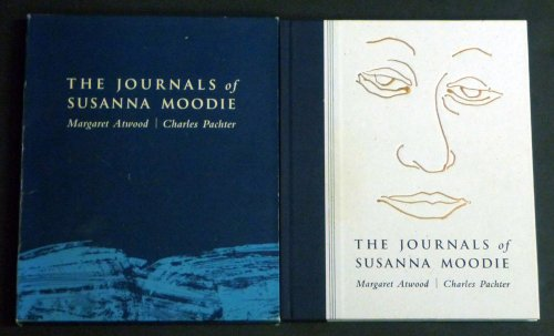 THE JOURNALS OF SUSANNA MOODIE: Margaret Atwood; Charles