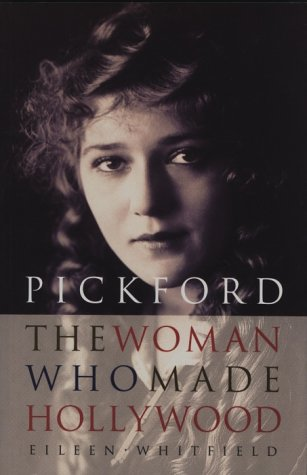 9781551990170: PICKFORD - The Woman Who Made Hollywood