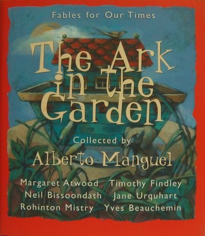 The Ark in the Garden: Fables for Our Times
