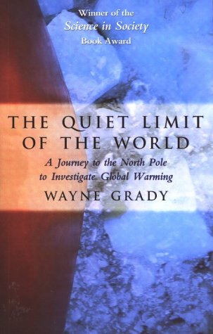 9781551990347: The Quiet Limit of the World: A Journey to the North Pole to Investigate Global Warming