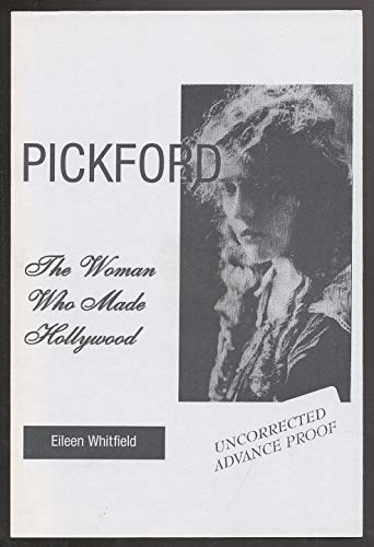 9781551990378: Pickford: The Woman Who Made Hollywood