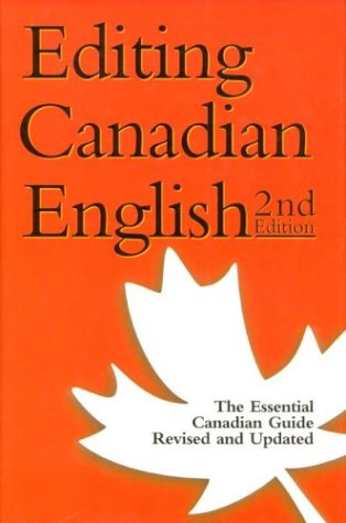 Editing Canadian English, 2nd Edition: Editors' Assoc Of Canada