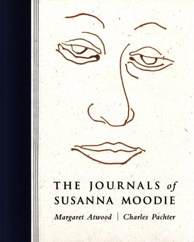 The Journals of Susanna Moodie: Margaret Atwood