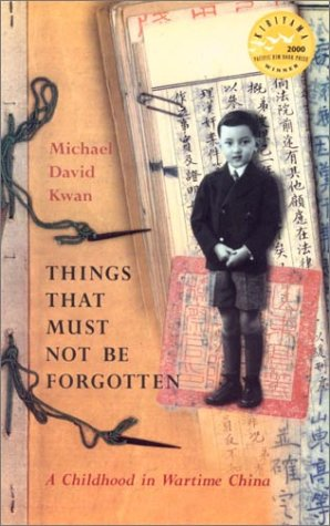 9781551990699: Things That Must Not Be Forgotten : A Childhood in Wartime China