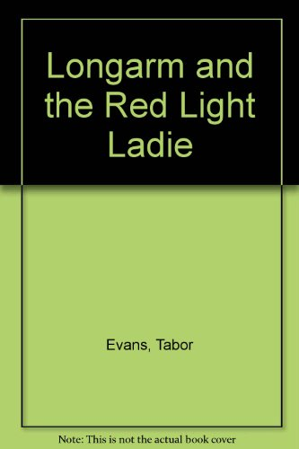 Longarm and the Red Light Ladie (1552040666) by Tabor Evans