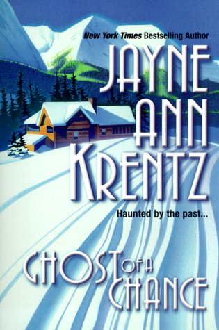 Ghost of a Chance: Haunted by the Past: Jayne Ann Krentz