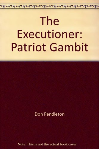 The Executioner: Patriot Gambit (1552044246) by Don Pendleton