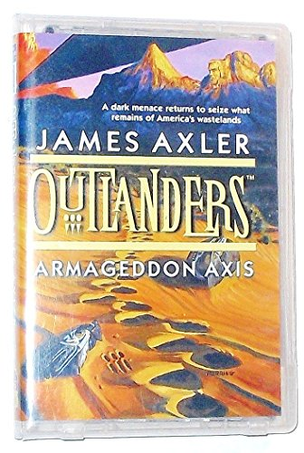 Outlanders: Armageddon Axis (Armageddon Axis, 11) (9781552044674) by Axler, James