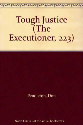 Tough Justice (The Executioner, 223) (1552044793) by Don Pendleton