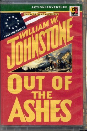 Out of the Ashes (Ashes Series #1) (1552044955) by Johnstone, William W.