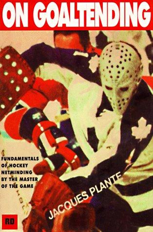 On Goaltending: Plante, Jacques