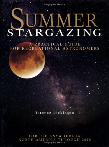 Summer Stargazing: A Practical Guide for Recreational Astronomers, For Use Anywhere in North Amer...