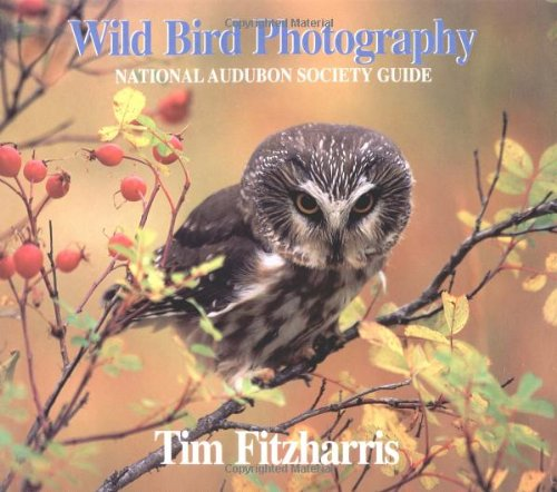 9781552090183: Wild Bird Photography: National Audubon Society Guide