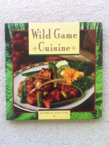 9781552090527: WILD GAME CUISINE