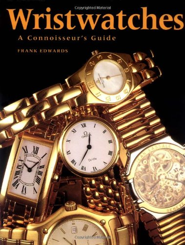 9781552090831: Wristwatches: A Connoisseur's Guide